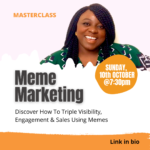 Meme Marketing Masterclass (to hold 10th October on Zoom)